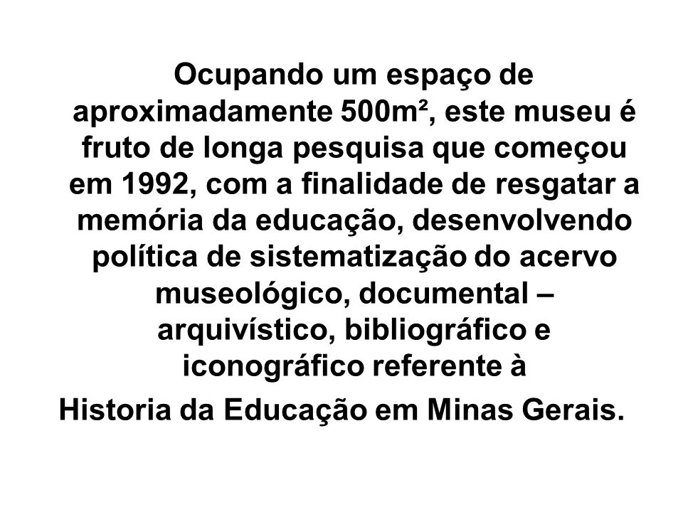 Historia da Educação em Minas Gerais.
