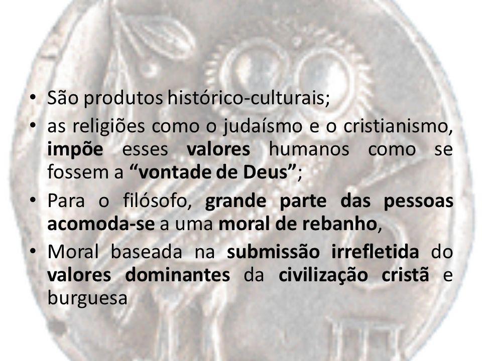 São produtos histórico-culturais;