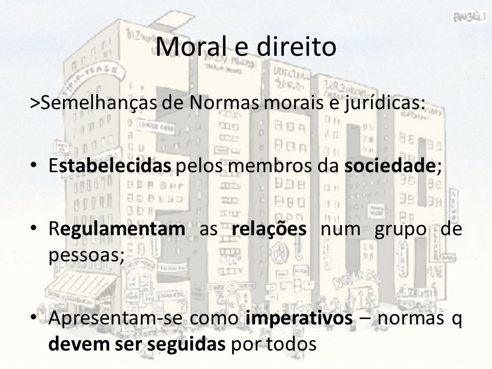 Moral e direito >Semelhanças de Normas morais e jurídicas: