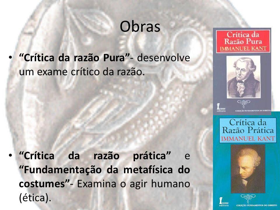 Obras Crítica da razão Pura - desenvolve um exame crítico da razão.