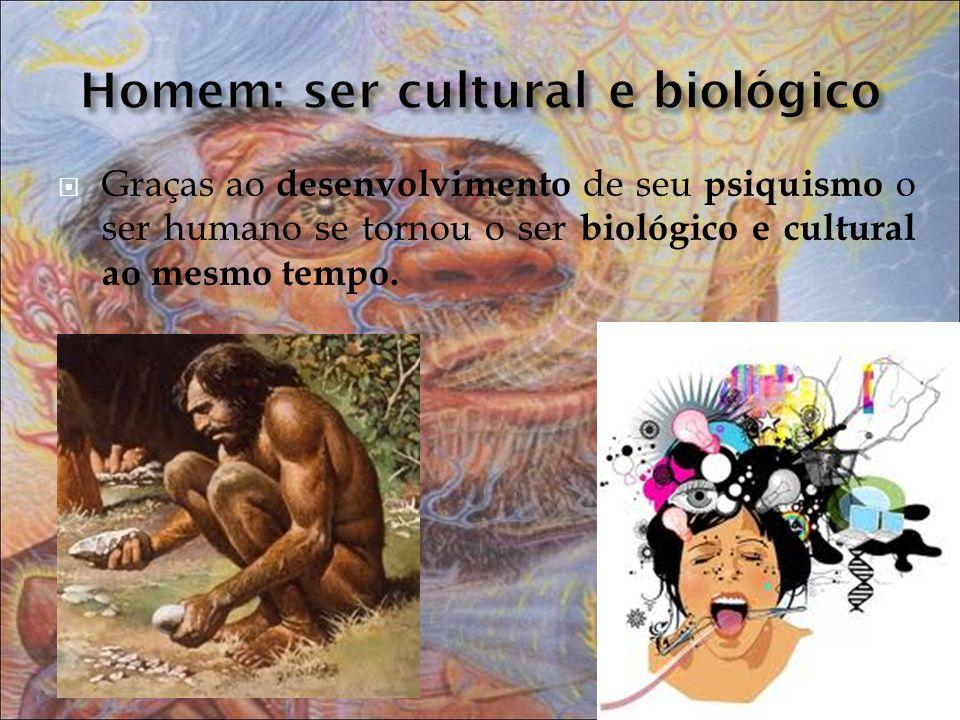 Homem: ser cultural e biológico