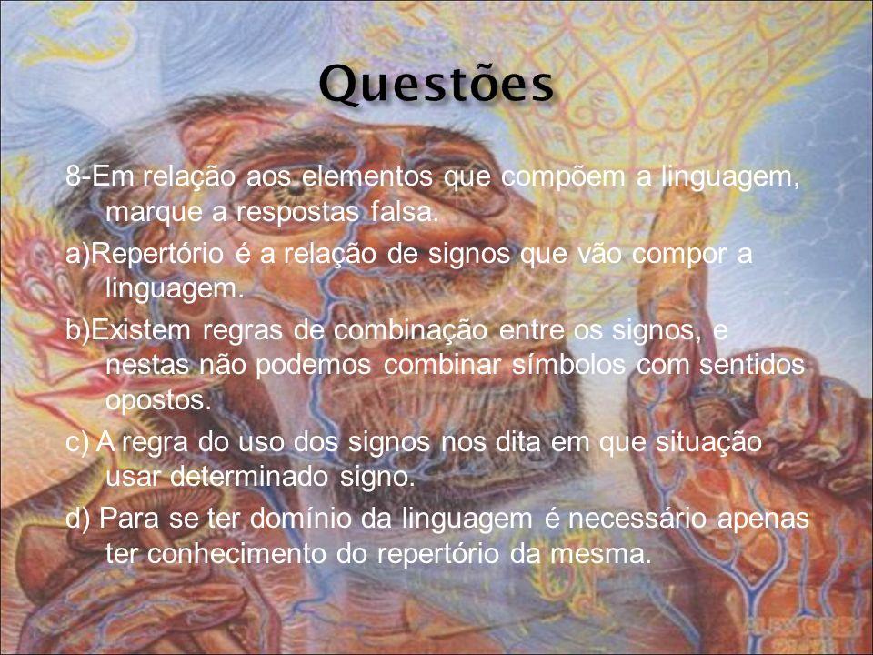 Questões 8-Em relação aos elementos que compõem a linguagem, marque a respostas falsa.