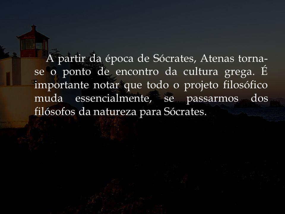 A partir da época de Sócrates, Atenas torna-se o ponto de encontro da cultura grega.