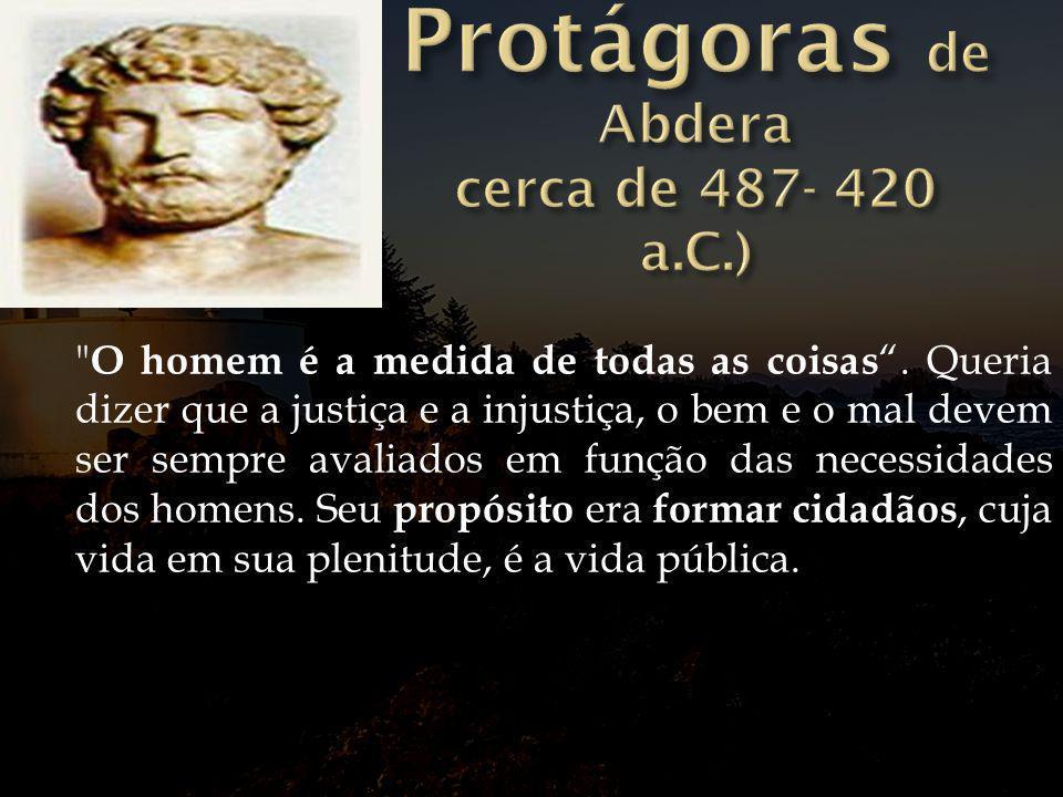 Protágoras de Abdera cerca de 487- 420 a.C.)