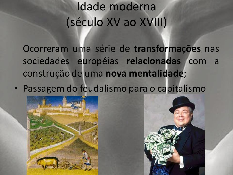 Idade moderna (século XV ao XVIII)