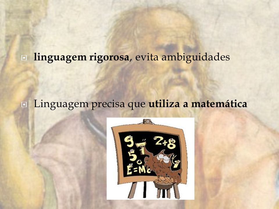 linguagem rigorosa, evita ambiguidades