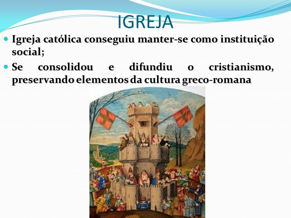 IGREJA Igreja católica conseguiu manter-se como instituição social;