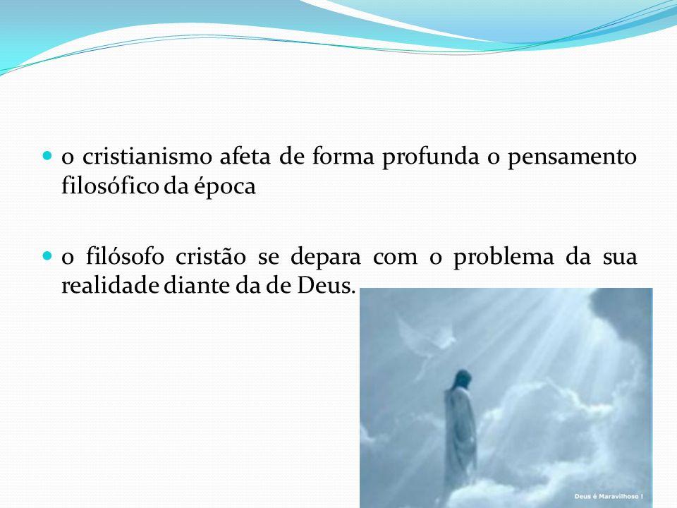 o cristianismo afeta de forma profunda o pensamento filosófico da época