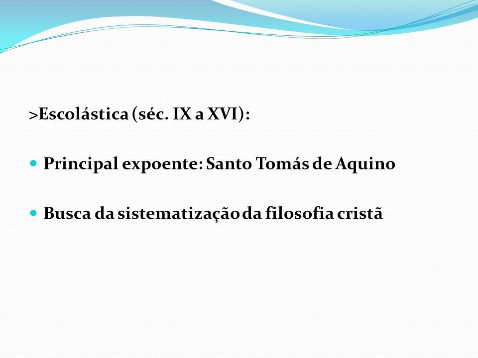 >Escolástica (séc. IX a XVI):