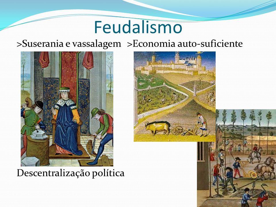 Feudalismo >Suserania e vassalagem >Economia auto-suficiente Descentralização política