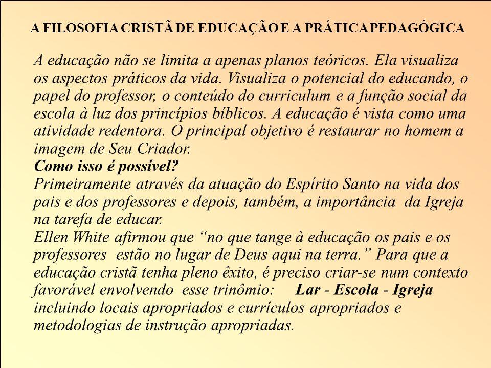 A FILOSOFIA CRISTÃ DE EDUCAÇÃO E A PRÁTICA PEDAGÓGICA