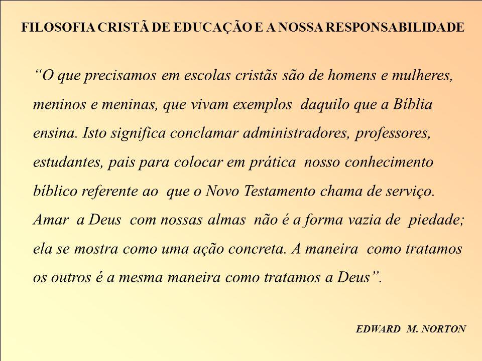 FILOSOFIA CRISTÃ DE EDUCAÇÃO E A NOSSA RESPONSABILIDADE