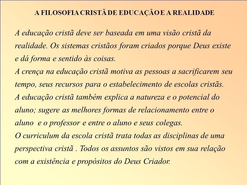 A FILOSOFIA CRISTÃ DE EDUCAÇÃO E A REALIDADE
