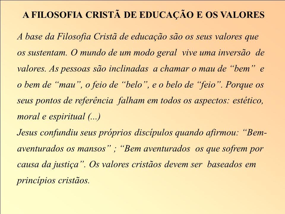 A FILOSOFIA CRISTÃ DE EDUCAÇÃO E OS VALORES