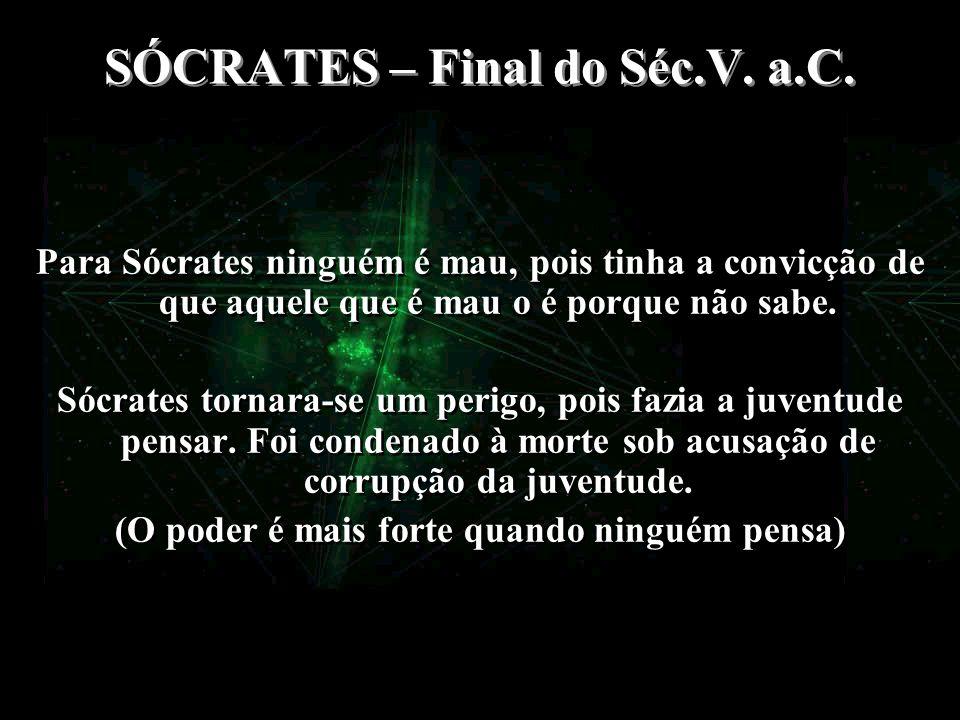 SÓCRATES – Final do Séc.V. a.C.