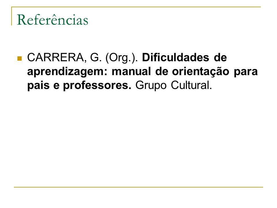 Referências CARRERA, G. (Org.).
