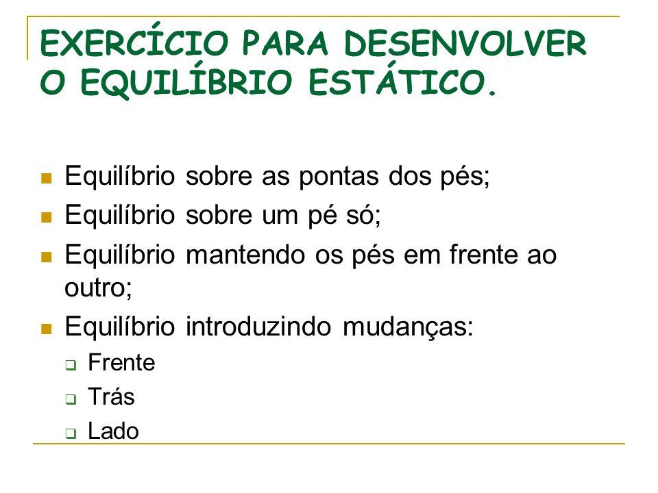 EXERCÍCIO PARA DESENVOLVER O EQUILÍBRIO ESTÁTICO.