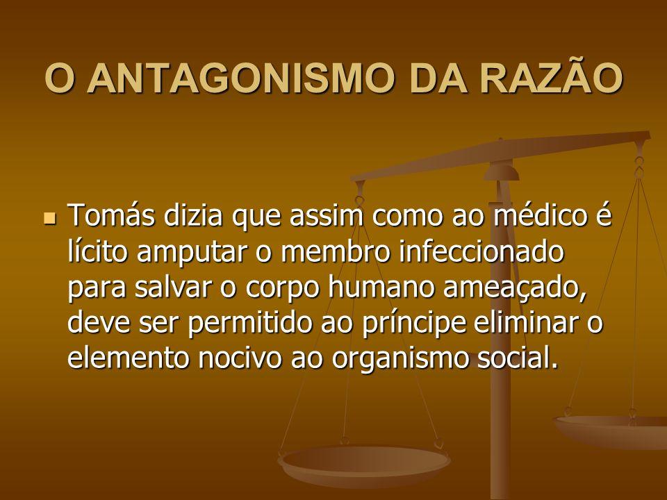 O ANTAGONISMO DA RAZÃO