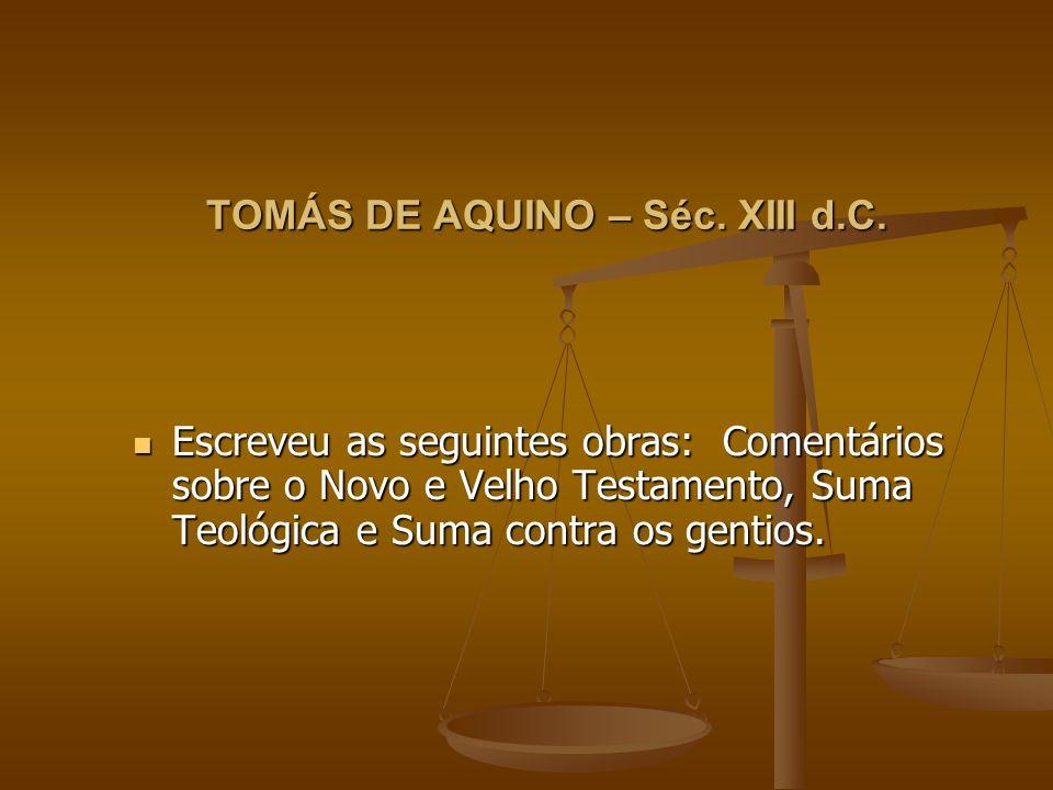 TOMÁS DE AQUINO – Séc. XIII d.C.