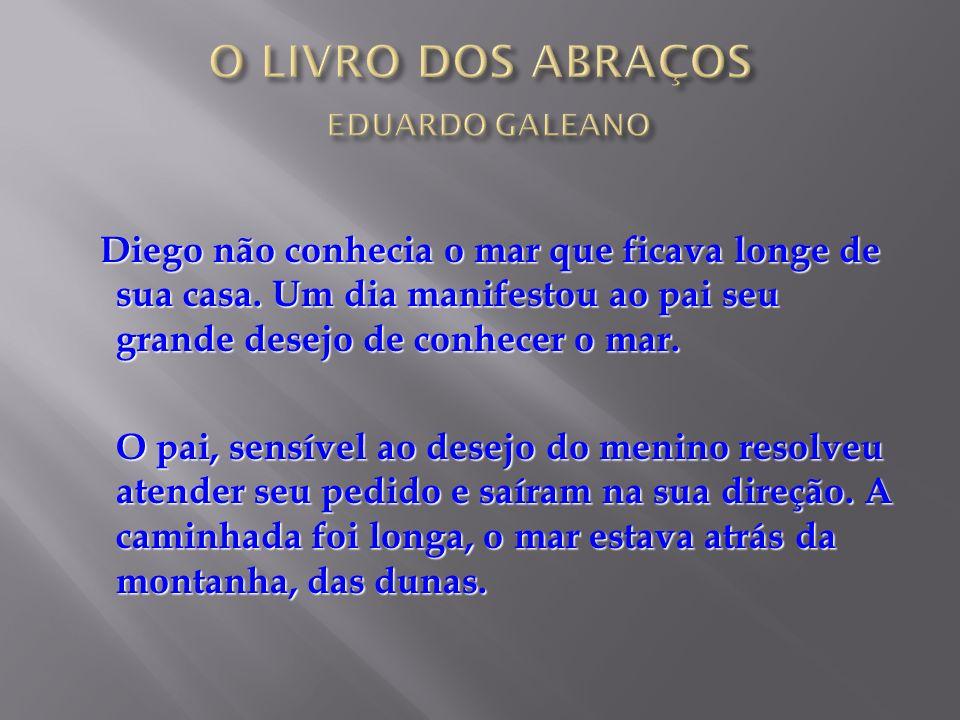 O LIVRO DOS ABRAÇOS EDUARDO GALEANO