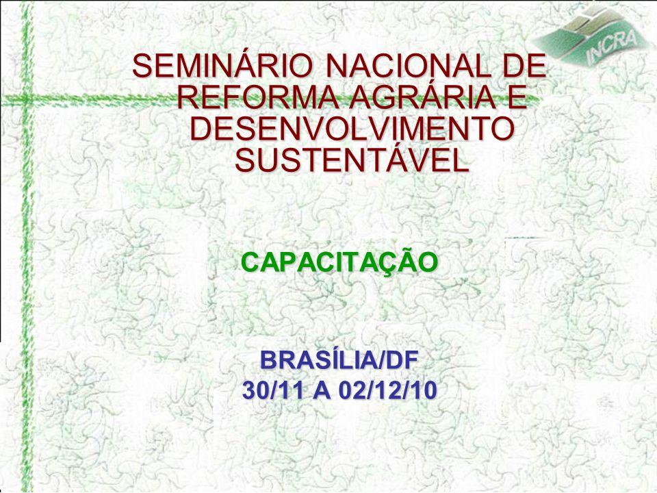 SEMINÁRIO NACIONAL DE REFORMA AGRÁRIA E DESENVOLVIMENTO SUSTENTÁVEL