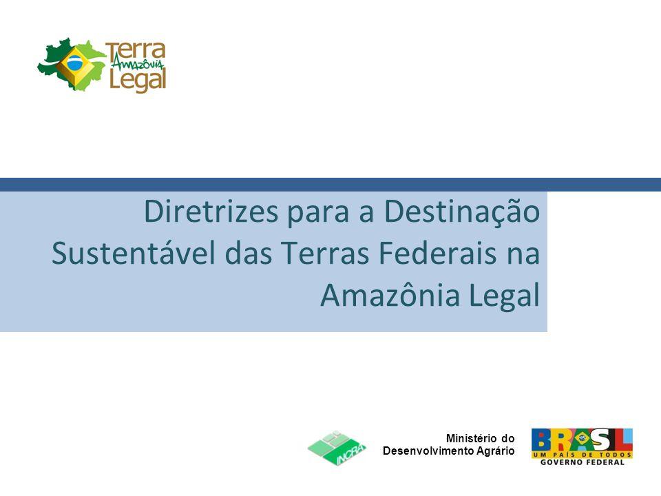 Diretrizes para a Destinação Sustentável das Terras Federais na Amazônia Legal