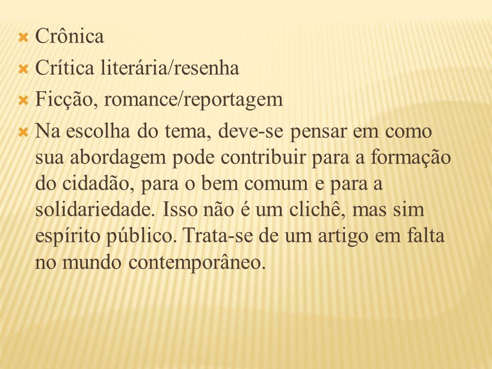 Crônica Crítica literária/resenha. Ficção, romance/reportagem.