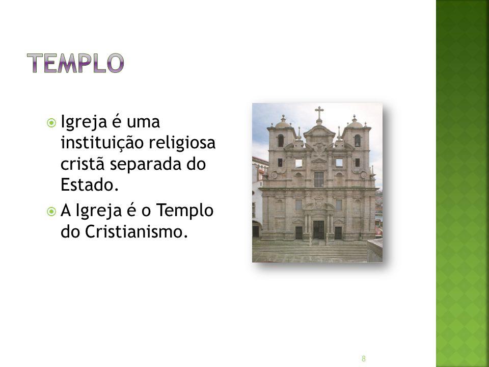 Templo Igreja é uma instituição religiosa cristã separada do Estado.