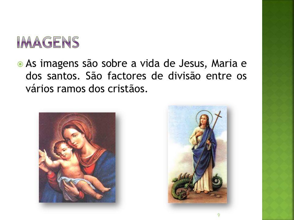 Imagens As imagens são sobre a vida de Jesus, Maria e dos santos.