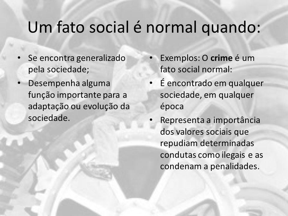 Um fato social é normal quando: