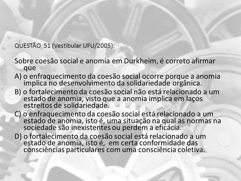 Sobre coesão social e anomia em Durkheim, é correto afirmar que