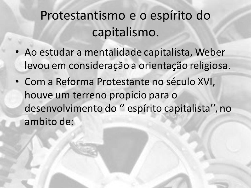 Protestantismo e o espírito do capitalismo.