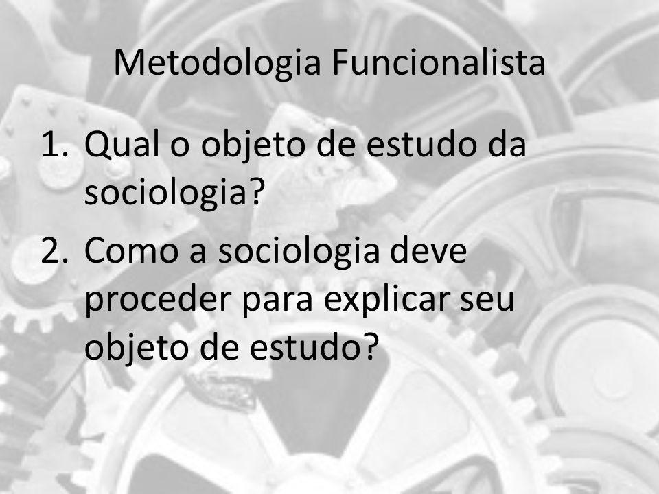 Metodologia Funcionalista