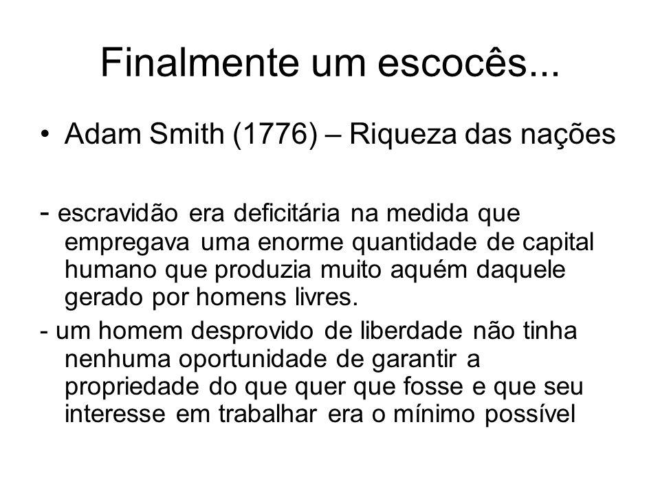 Finalmente um escocês... Adam Smith (1776) – Riqueza das nações