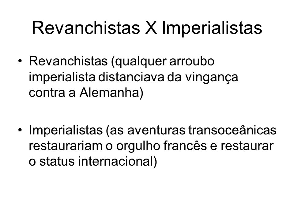 Revanchistas X Imperialistas