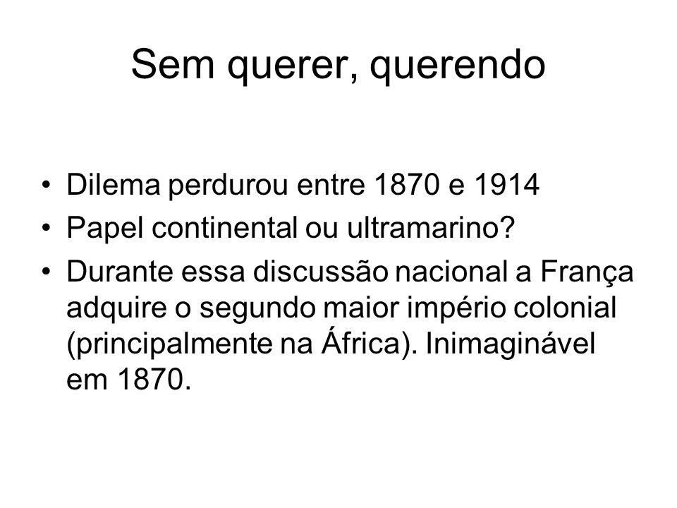 Sem querer, querendo Dilema perdurou entre 1870 e 1914