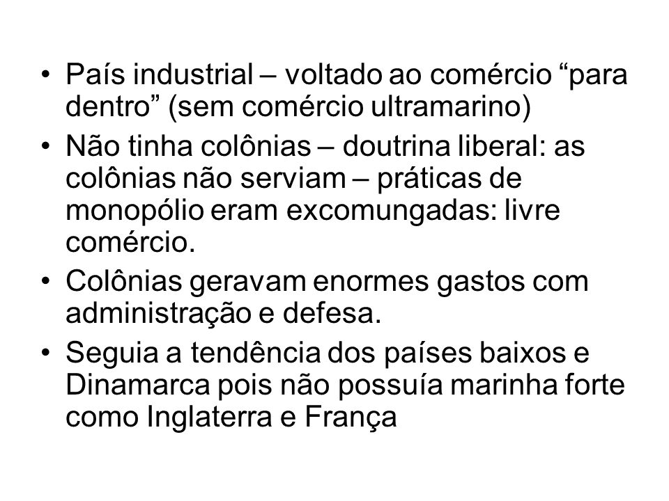 País industrial – voltado ao comércio para dentro (sem comércio ultramarino)