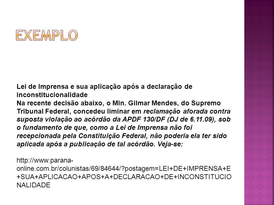 Exemplo Lei de Imprensa e sua aplicação após a declaração de inconstitucionalidade.
