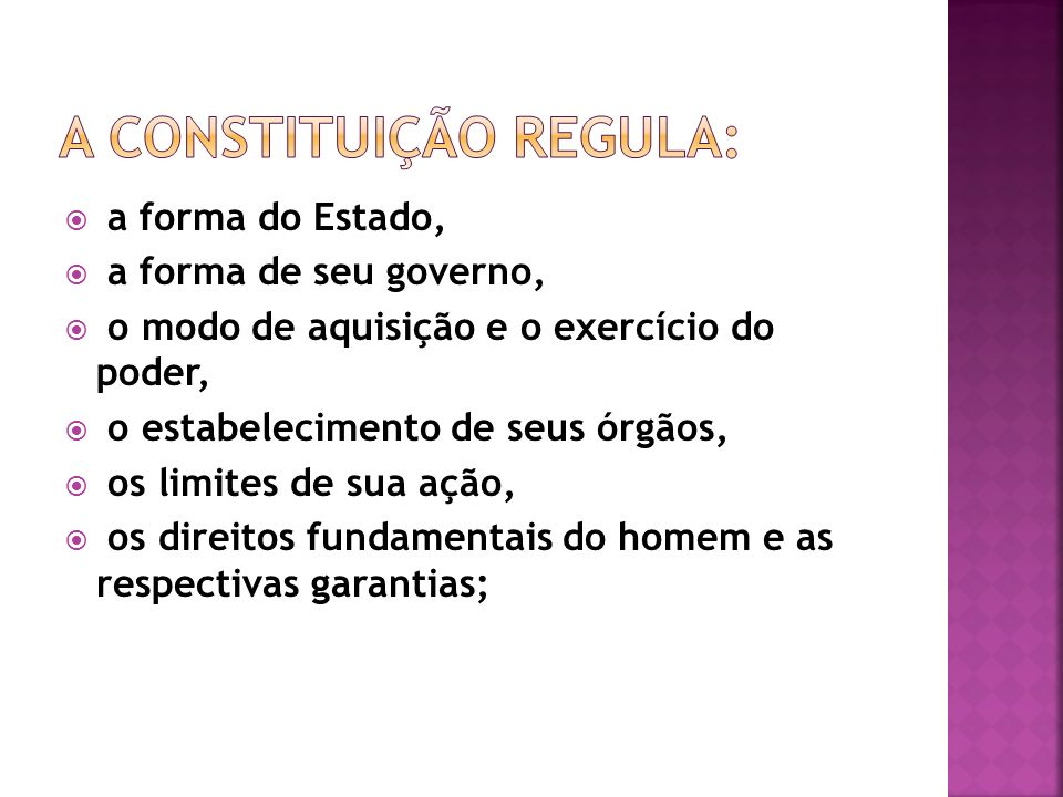 A constituição regula: