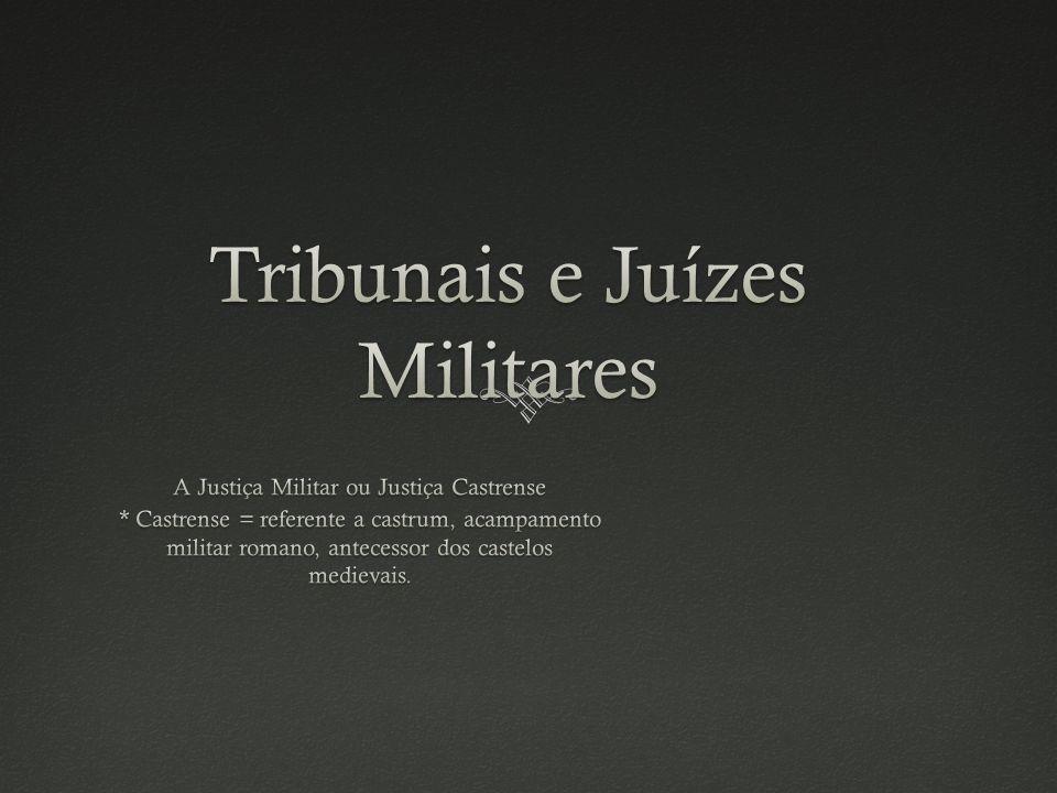 Tribunais e Juízes Militares