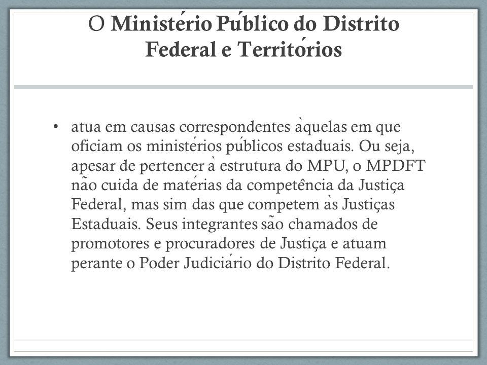 O Ministério Público do Distrito Federal e Territórios