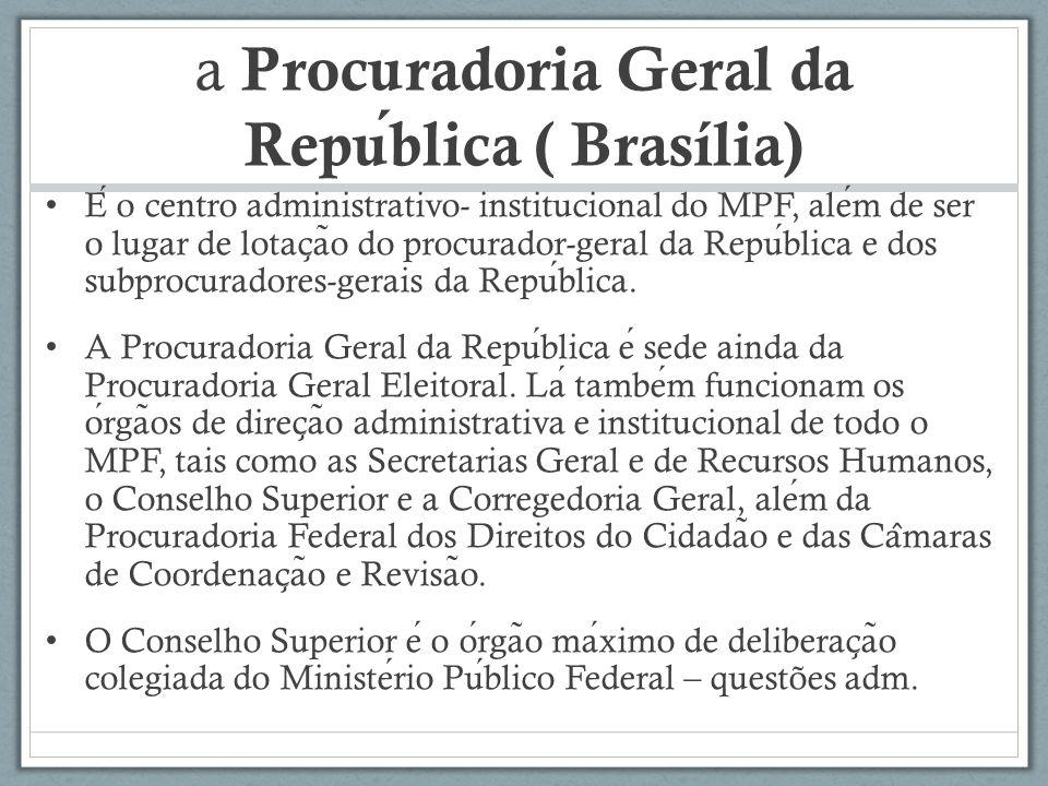 a Procuradoria Geral da República ( Brasília)