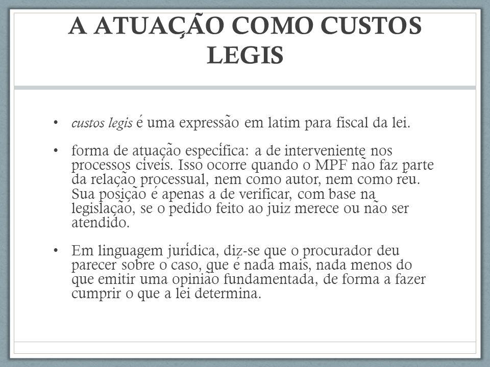 A ATUAÇÃO COMO CUSTOS LEGIS