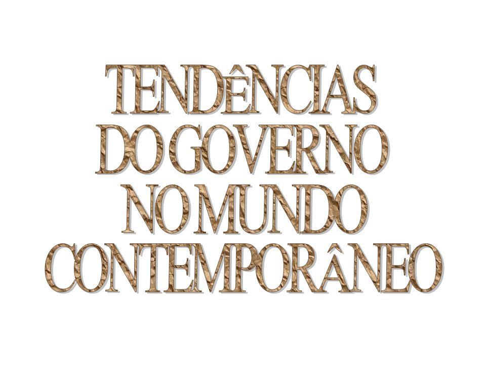 TENDÊNCIAS DO GOVERNO NO MUNDO CONTEMPORÂNEO