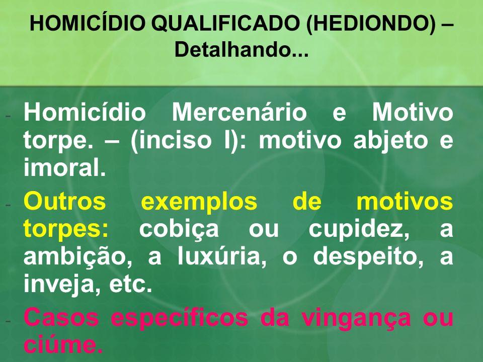 HOMICÍDIO QUALIFICADO (HEDIONDO) – Detalhando...