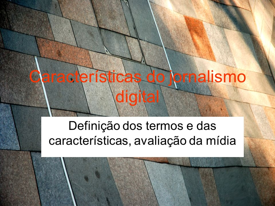 Características do jornalismo digital