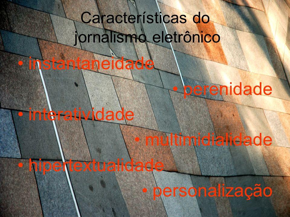 Características do jornalismo eletrônico