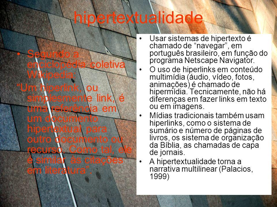 hipertextualidade Segundo a enciclopédia coletiva Wikipedia: