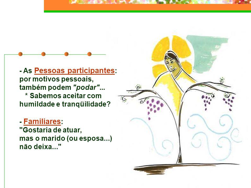 - As Pessoas participantes: por motivos pessoais, também podem podar ...