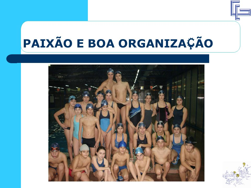 PAIXÃO E BOA ORGANIZAÇÃO